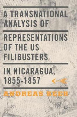 A Transnational Analysis of Representations of the U. S. Filibusters in Nicaragua, 1855-1857