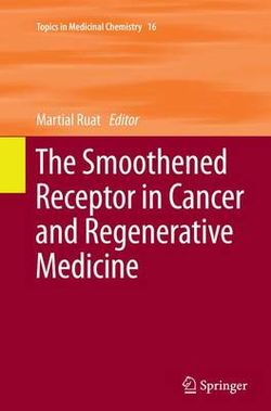 The Smoothened Receptor in Cancer and Regenerative Medicine
