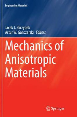 Mechanics of Anisotropic Materials
