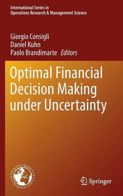 Optimal Financial Decision Making under Uncertainty