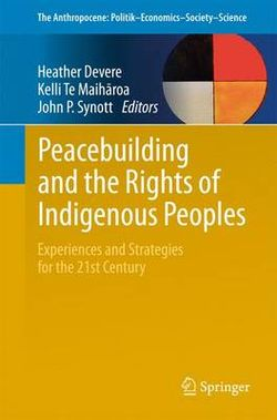 Peacebuilding and the Rights of Indigenous Peoples