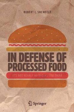 In Defense of Processed Food