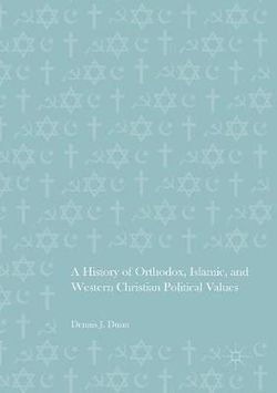 A History of Orthodox, Islamic, and Western Christian Political Values