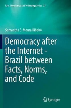 Democracy after the Internet - Brazil between Facts, Norms, and Code