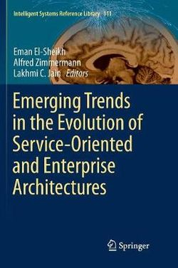Emerging Trends in the Evolution of Service-Oriented and Enterprise Architectures