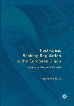 Post-Crisis Banking Regulation in the European Union
