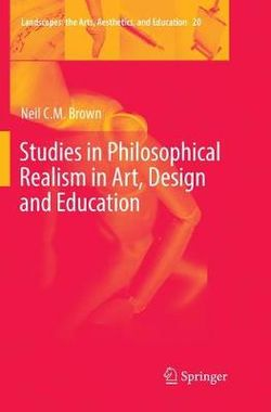 Studies in Philosophical Realism in Art, Design and Education