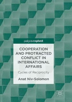 Cooperation and Protracted Conflict in International Affairs