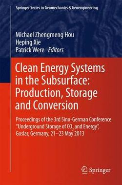 Clean Energy Systems in the Subsurface: Production, Storage and Conversion