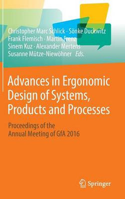 Advances in Ergonomic Design of Systems, Products and Processes