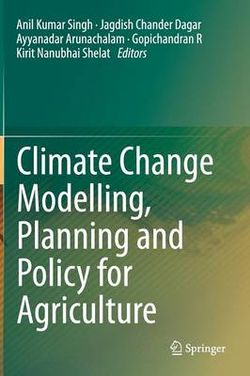 Climate Change Modeling, Planning and Policy for Agriculture