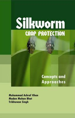 Silkworm Crop Protection: Concepts and Approaches