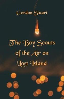 The Boy Scouts of the Air on Lost Island