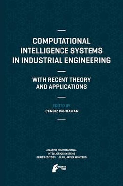 Computational Intelligence Systems in Industrial Engineering