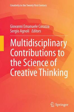 Multidisciplinary Contributions to the Science of Creative Thinking
