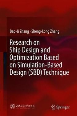Research on Ship Design and Optimization Based on Simulation-Based Design (SBD) Technique