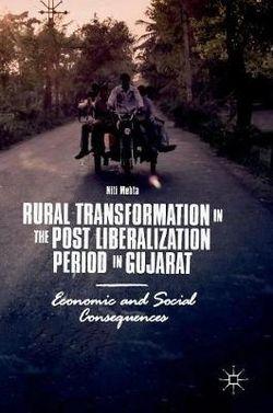 Rural Transformation in the Post Liberalization Period in Gujarat