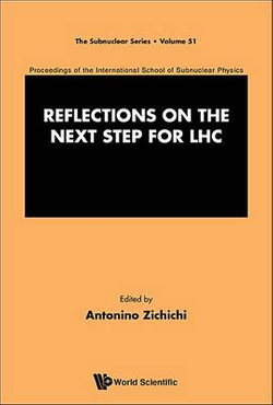 Reflections On The Next Step For Lhc - Proceedings Of The International School Of Subnuclear Physics