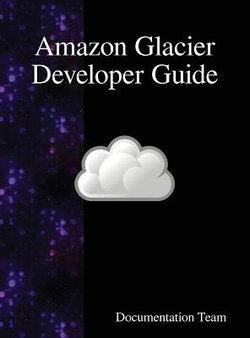 Amazon Glacier Developer Guide