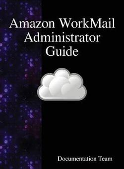 Amazon WorkMail Administrator Guide