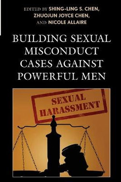 Building Sexual Misconduct Cases Against Powerful Men