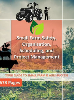 Small Farm Safety, Organization, Scheduling, and Project Management (Hard Copy)