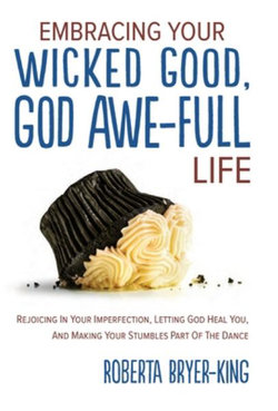 Embracing Your Wicked Good, God Awe-Full Life