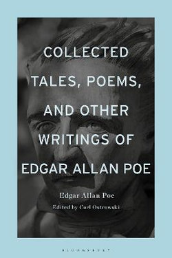 Collected Tales, Poems, and Other Writings of Edgar Allan Poe