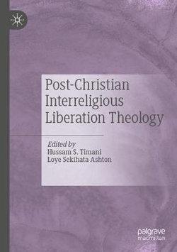 Post-Christian Interreligious Liberation Theology