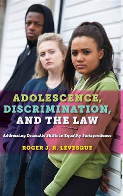 Adolescence, Discrimination, and the Law