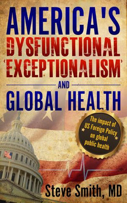 America's Dysfunctional 'Exceptionalism' and Global Health