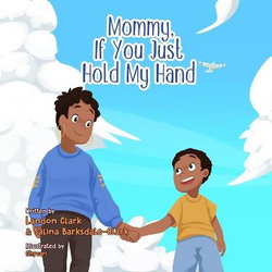 Mommy, If You Just Hold My Hand