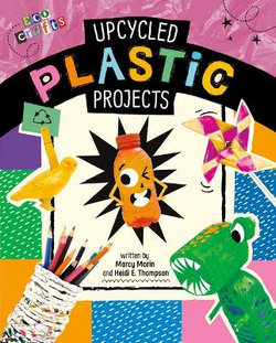 Upcycled Plastic Projects